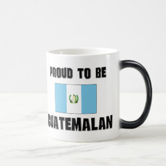 Proud To Be GUATEMALAN Magic Mug