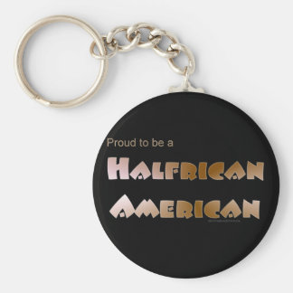 Proud to be Halfrican American Basic Round Button Keychain