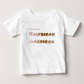 Proud to be Halfrican American Infant T-shirt