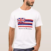 Proud to be Hawaiian T-Shirt