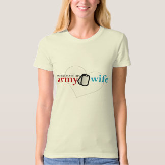 Proud to be his Army Wife Tees