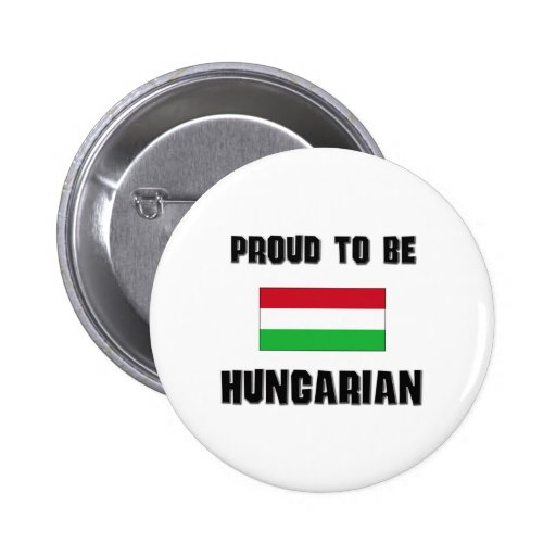 Proud To Be HUNGARIAN 2 Inch Round Button