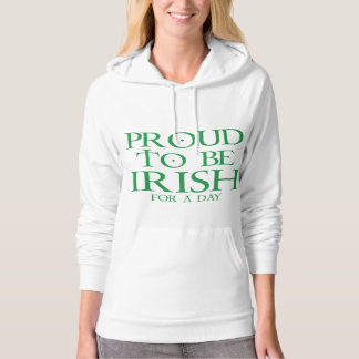 Proud To Be Irish For A Day Hoodie