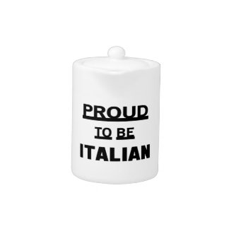 Proud to be Italian Teapot