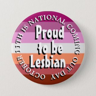 Proud to be Lesbian, National Coming Out Day Button