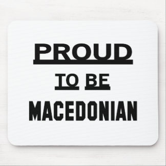 Proud to be Macedonian Mouse Pad