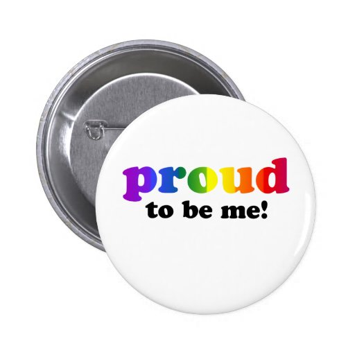 Proud to be me pins