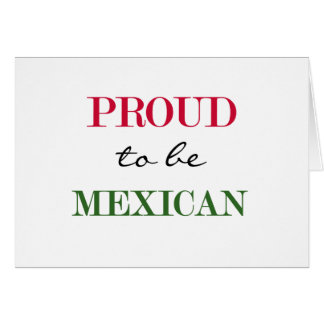 Proud To Be Mexican Greeting Card