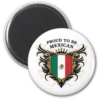 Proud to be Mexican Magnets