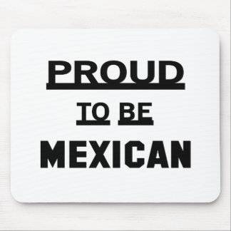 Proud to be Mexican Mouse Pad