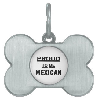 Proud to be Mexican Pet Tag