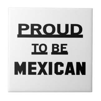 Proud to be Mexican Tile