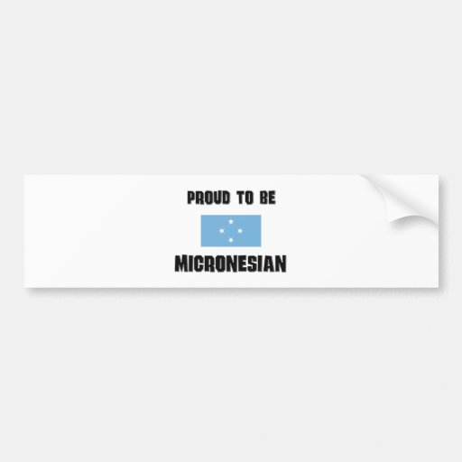 Proud To Be MICRONESIAN Car Bumper Sticker