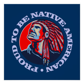 Proud To Be Native American Posters