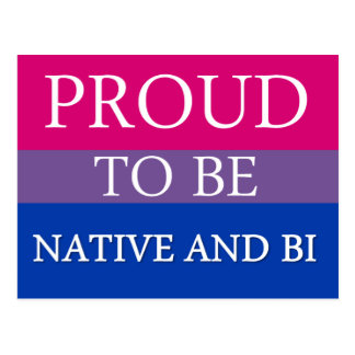 Proud To Be Native and Bi Post Cards
