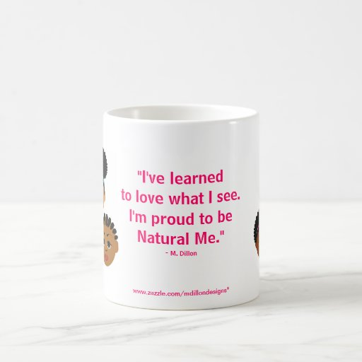 Proud to Be Natural Mugs by MDillon Designs