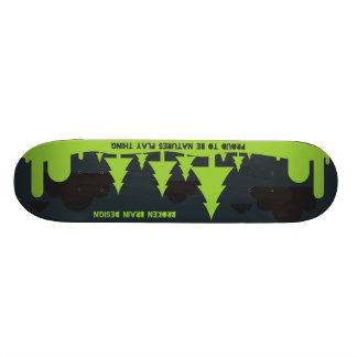 Proud To Be Natures Play Thing - Deck Skateboard