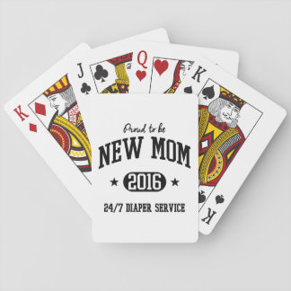 Proud To Be New Mom 2016 Playing Cards