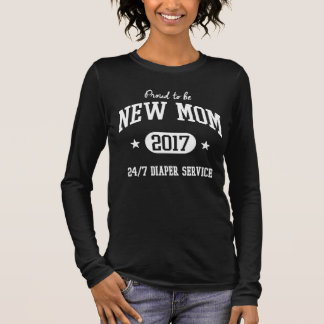 Proud To Be New Mom 2017 Long Sleeve T-Shirt