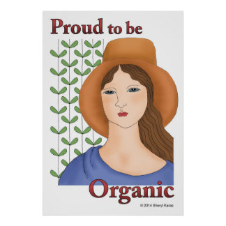 Proud to be Organic Poster