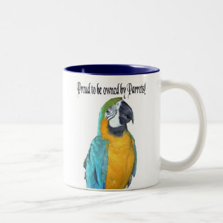 Proud to be owned by Parrots Mug 4