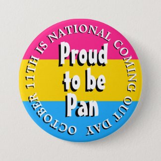 Proud to be Pan, October 11th Coming Out Day Button