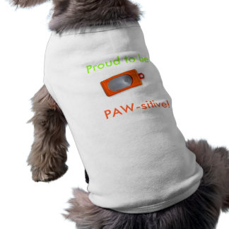 Proud to be PAW-sitive! T-Shirt