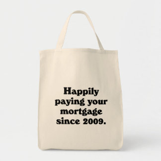 Proud to be paying your mortgage bag