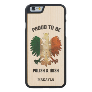 Proud to be Polish and Irish Carved® Maple iPhone 6 Slim Case