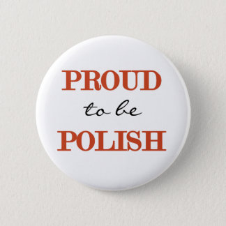 Proud To Be  Polish Pinback Button