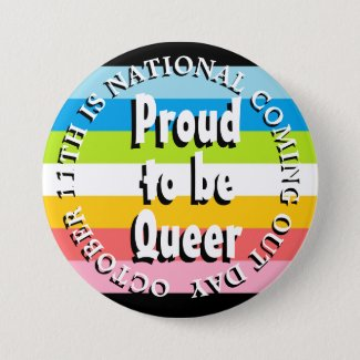 Proud to be Queer, National Coming Out Day Button