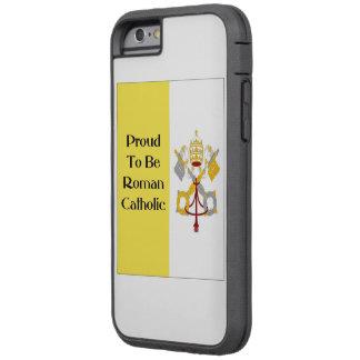Proud to be Roman Catholic Tough Xtreme iPhone 6 Case