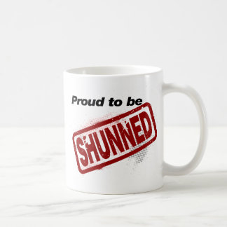 Proud to be Shunned Classic White Coffee Mug