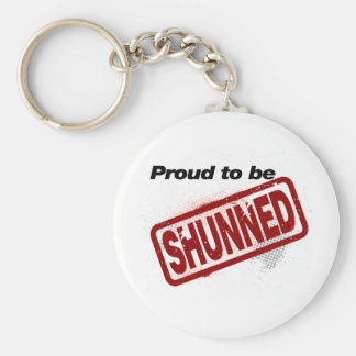Proud to be Shunned Keychain