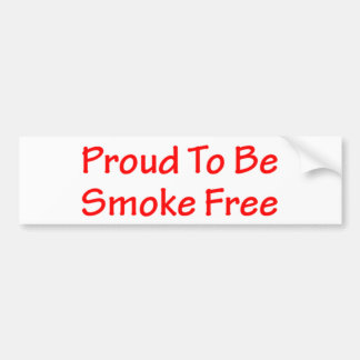 Proud to be smoke free car bumper sticker