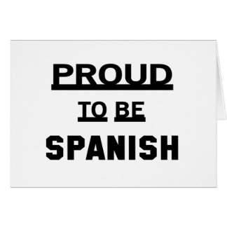 Proud to be Spanish Card