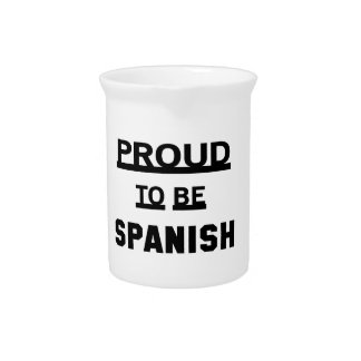 Proud to be Spanish Drink Pitcher
