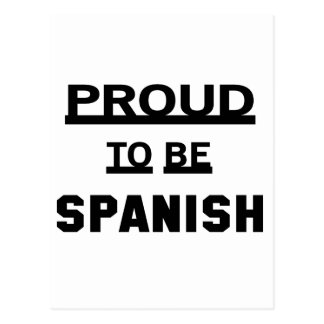 Proud to be Spanish Postcard