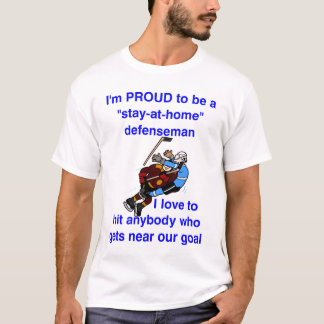 Proud to be stay at home d-man T-Shirt
