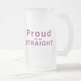 Proud to be Straight Frosted Glass Beer Mug