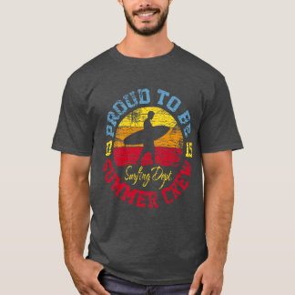 Proud To Be Summer Crew Surfing Dept 2015 T-Shirt