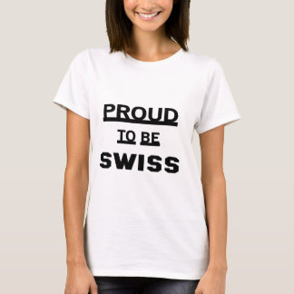 Proud to be Swiss T-Shirt