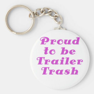 Proud to be Trailer Trash Key Chain