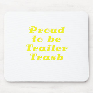 Proud to be Trailer Trash Mouse Pad