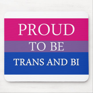 Proud to be Trans and Bi Mouse Pad