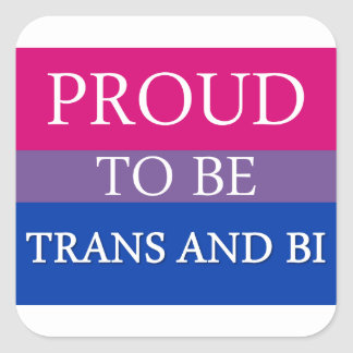 Proud to be Trans and Bi Square Sticker