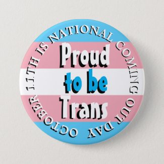 Proud to be Trans, National Coming Out Day Button