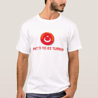 proud to be turkish 8 T-Shirt