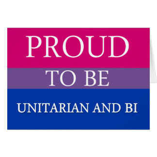 Proud To Be Unitarian and Bi Card