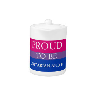 Proud To Be Unitarian and Bi Teapot